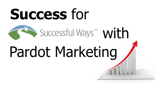 Success for Successful Ways with Pardot Marketing