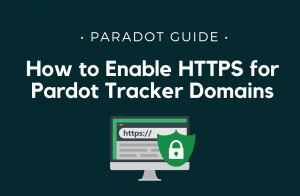 How to Enable HTTPS for Pardot Tracker Domains